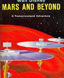 """""""Walt Disney&Wernher Von Braun: un'avventura nella terra del futuro"""", copertina del libro """"Mars and Beyond"""", (Walt Disney), per gentile concessione di Italo Rota"""